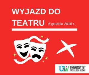 Wyjazd do teatru dla słuchaczy UTW